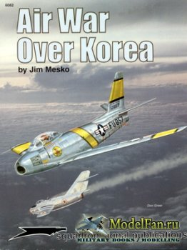 Squadron Signal (Specials Series) 6082 - Air War Over Korea
