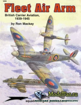 Squadron Signal (Specials Series) 6085 - Fleet Air Arm. British Carrier Avi ...