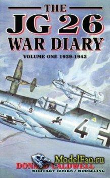 The JG 26 War Diary. Vol.1: 1939-1942 (Donald Caldwell)