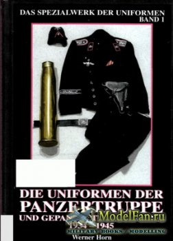 Die Uniformen der Panzertruppe und gepanzerten Verbände 1934-1945 (Wer ...
