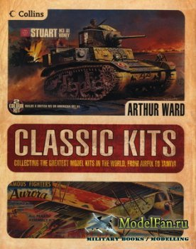 Classic Kits Collecting The Greatest Model Kits In The World, From Airfix T ...