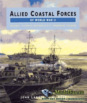Conway Martime Press - Allied Coastal Forces of World War II (Volume I) Fai ...