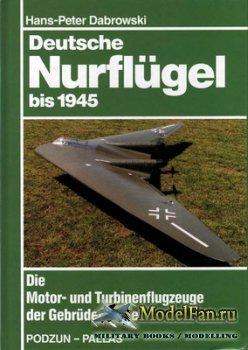 Podzun-Pallas - Deutsche Nurfluegel bis 1945. Die Motor- und Turbinenflugze ...