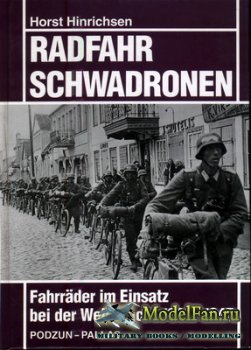 Podzun-Pallas - Radfahrschwadronen - Fahrraeder im Einsatz bei der Wehrmach ...