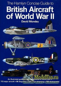 The Hamlyn Concise Guide to British Aircraft of World War II (David Mondey)