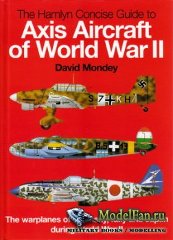 The Hamlyn Concise Guide to Axis Aircraft of World War II (David Mondey)