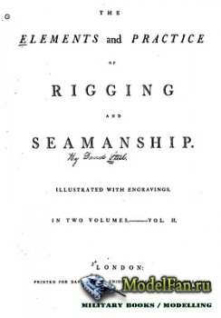 Elements and Practice of Rigging and Seamanship (London 1794) (David Steel) Vol I & Vol II