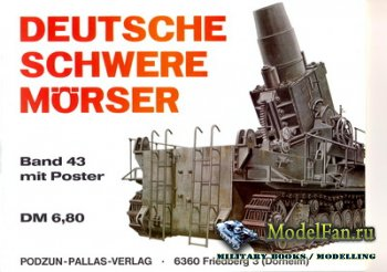 Waffen Arsenal - Band 43 - Deutsche Schwere Morser
