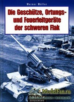 Die Geschütze, Ortungs- und Feuerleitgeräte der schweren Flak (We ...