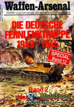 Waffen Arsenal - Special Band 12 - Die Deutsche Fernlenktruppe 1943-1945 (P ...
