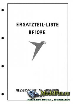 Ersatzteil Liste BF109E (Messerschmitt AG. Augsburg) Parts Manual