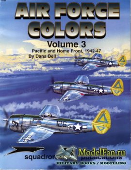 Squadron Signal 6152 - Air Force Colors 1942-1947 (Volume 3). Pacific and H ...