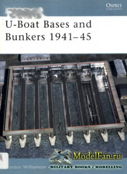 Osprey - Fortress 3 - U-Boat Bases and Bunkers 1941-45