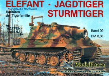 Waffen Arsenal - Band 99 - Elefant, Jagdtiger, Sturmtiger