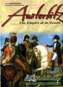 Austerlitz. The Empire at its Zenith (F.-G.Hourtoulle)