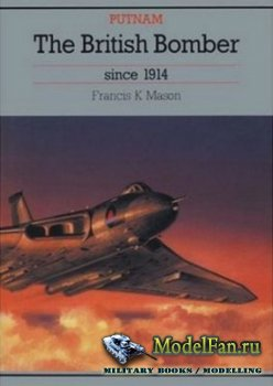 The British Bombers since 1914 (Francis K Mason)