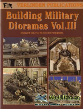 Verlinden Publications №1707 - Building Military Dioramas Vol.III