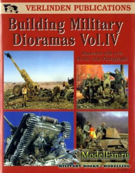 Verlinden Publications №1752 - Building Military Dioramas Vol.IV