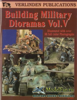Verlinden Publications №1831 - Building Military Dioramas Vol.V