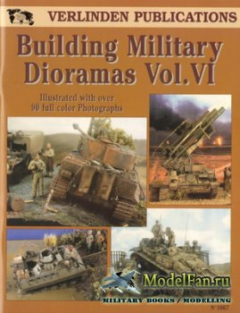 Verlinden Publications №1867 - Building Military Dioramas Vol.VI