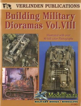 Verlinden Publications №1963 - Building Military Dioramas Vol.VIII