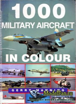 Crowood Press - 1000 Military Aircraft in Colour (Gerry Manning)