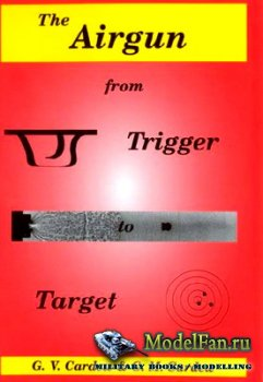 Пневматическое оружие от спускового крючка до мишени (G.V. & G.M. Cardew)