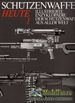 Schützenwaffen Heute (1945-1985) Band 1
