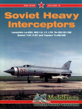 Red Star Vol.19 - Soviet Heavy Interceptors: Lavochkin La-250, MiG I-3, I-7 ...