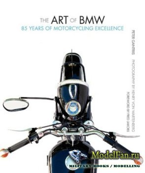 The Art of BMW. 85 Years of Motorcycling Excellence (Peter Gantriis, Henry  ...