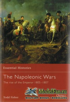 Osprey - Essential Histories 3 - The Napoleonic Wars (1). The Rise of the E ...