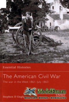 Osprey - Essential Histories 10 - The American Civil War 1861-1863