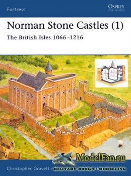 Osprey - Fortress 13 - Norman Stone Castles (1). The British Isles 1066-121 ...