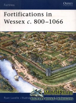 Osprey - Fortress 14 - Fortifications in Wessex c. 800-1066