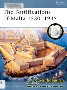Osprey - Fortress 16 - The Fortifications of Malta 1530-1945