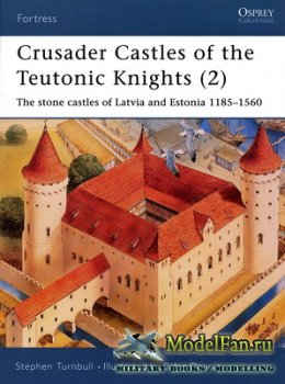 Osprey - Fortress 19 - Crusader Castles of the Teutonic Knights (2). The Stone Castles of Latvia and Estonia 1185-1560