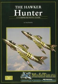 Hawker Hunter. A Comprehensive Guide (Paul Bradley)