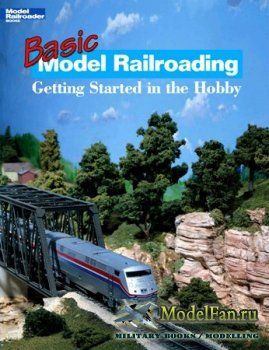 Basic Model Railroading. Getting Started in the Hobby (Kent J. Johnson)
