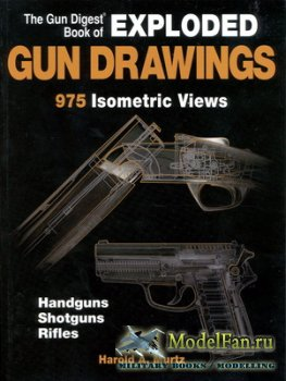 The Gun Digest Book of Exploded Gun Drawings (Harold A. Murtz)