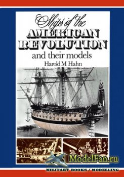 Ships of the American Revolution and their Models (Harold M. Hahn)