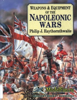 Weapons & Equipment of the Napoleonic Wars (Philip J. Haythornthwaite)