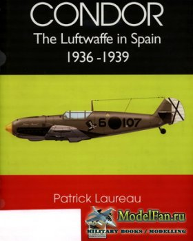 Hikoki - Condor. The Luftwaffe in Spain 1936-1939