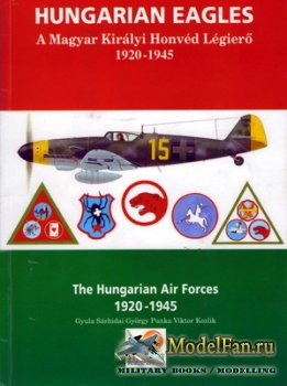 Hikoki - Hungarian Eagles. The Hungarian Air Forces 1920-1945