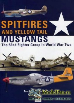 Hikoki - Spitfires and Yellow Tail Mustangs. The 52nd Fighter Group in Worl ...