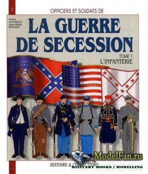 Histoire & Collections (Officiers et Soldats 1) - La Guerre de Secession (T ...