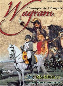 Histoire & Collections - Wagram. L'apogee de l'Empire