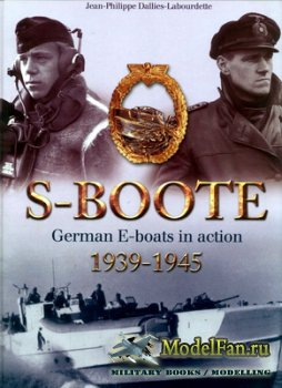 Histoire & Collections - S-Boote. German E-Boats in Action (1939-1945)