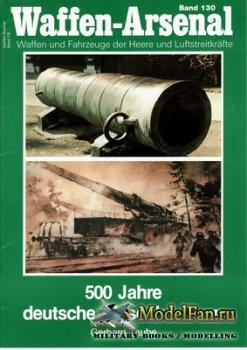 Waffen Arsenal - Band 130 - 500 Jahre deutsche Riesenkanonen