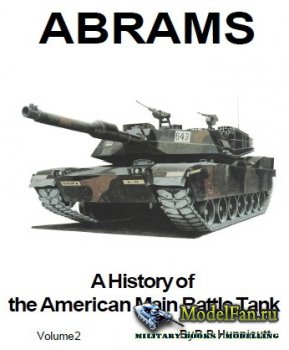 Abrams: A History of the American Main Battle Tank (R.P. Hunnicutt)