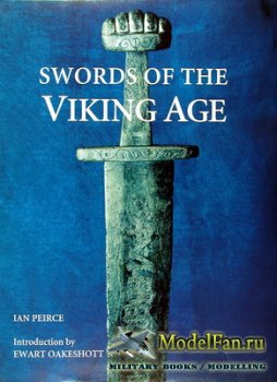 Swords of the Viking Age (Ian G. Peirce)